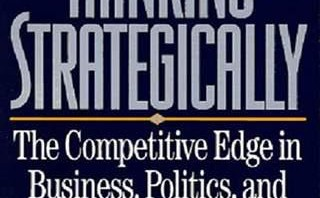 thinking-strategically-the-competitive-edge-in-business-politics-and-everyday-life-1