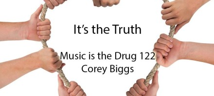 It_s the Truth - Music is the Drug 122 - Corey Biggs - artwork