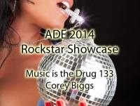 Music Is The Drug 133 - (Professional Rockstars) - ADE 2014 Rockstar Showcase